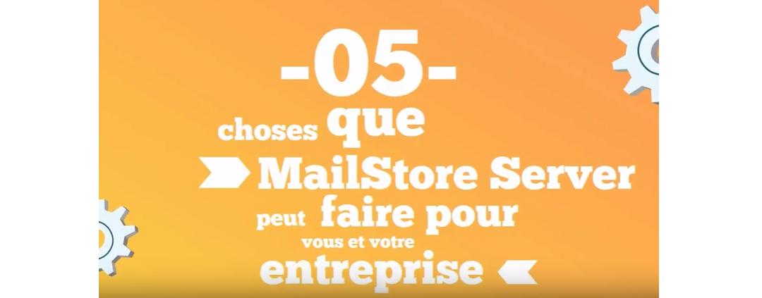 5 +1 (bonnes) raisons pour une entreprise d'utiliser MailStore !