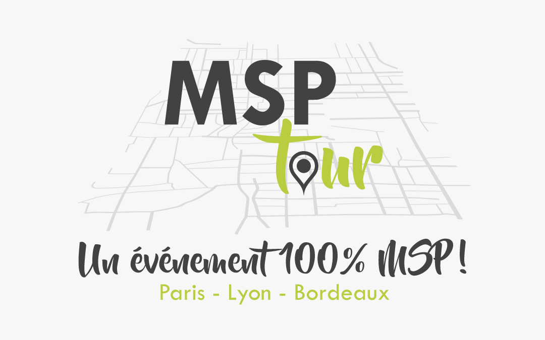 MSP TOUR 2019 WATSOFT : UN EVENEMENT 100% MSP !