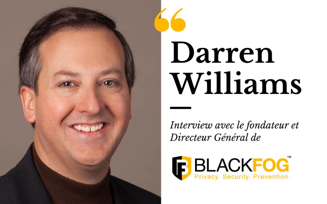 Interview : BlackFog, nouveau partenaire Watsoft