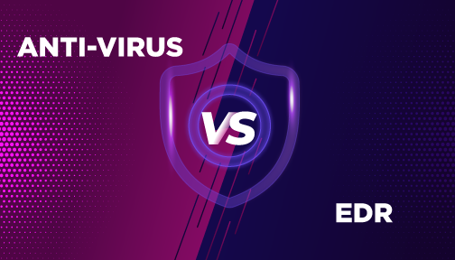Anti-virus VS EDR